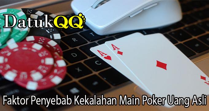 Faktor Penyebab Kekalahan Main Poker Uang Asli